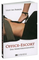Office Escort ❘ Erotischer Roman ❘ Fetisch Geschichte