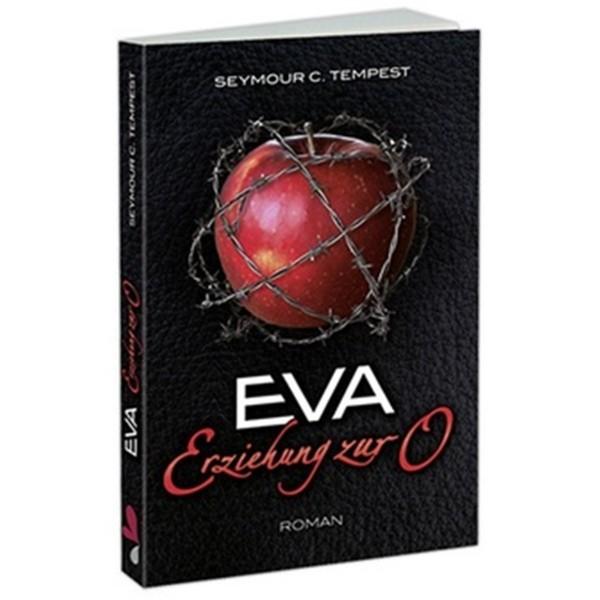 Eva Erziehung zur O ❘ BDSM Roman ❘ Fetisch Lektüre